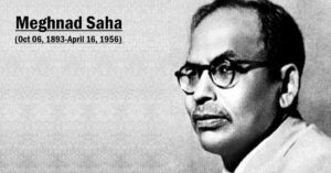 Meghnad Saha: One Of India's Greatest Astrophysicist